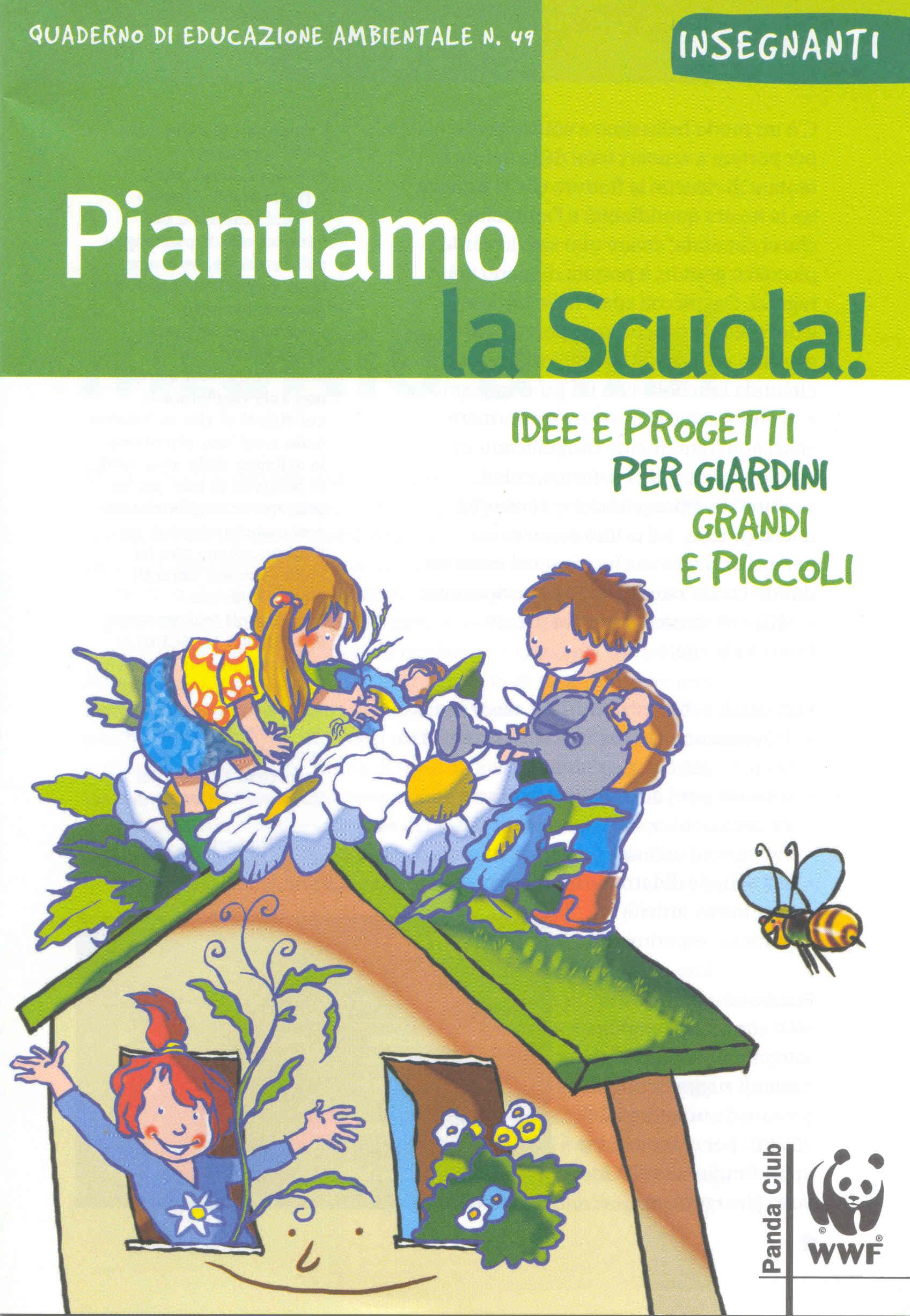 Piantiamo la scuola idee e progetti per giardini grandi e for Idee per giardini piccoli